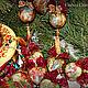 Новый год 2017 ручной работы. Набор новогодних ёлочных игрушек старый новый год. Елена Олейникова. Ярмарка Мастеров. Игрушки на елку
