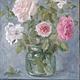 Натюрморт ручной работы. Розовый букет.... AllaRo. Интернет-магазин Ярмарка Мастеров. Розы, букет цветов, масляная живопись