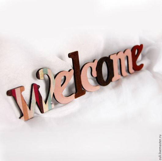 Интерьерные слова ручной работы. Ярмарка Мастеров - ручная работа. Купить Интерьерное слово welcome. Handmade. Комбинированный, слова, Декор