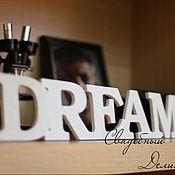 """Материалы для творчества ручной работы. Ярмарка Мастеров - ручная работа Слово """"dreams"""" (дерево). Handmade."""