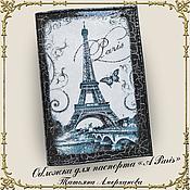 """Канцелярские товары ручной работы. Ярмарка Мастеров - ручная работа Обложка для  паспорта """"A Paris"""" нат.кожа. Handmade."""