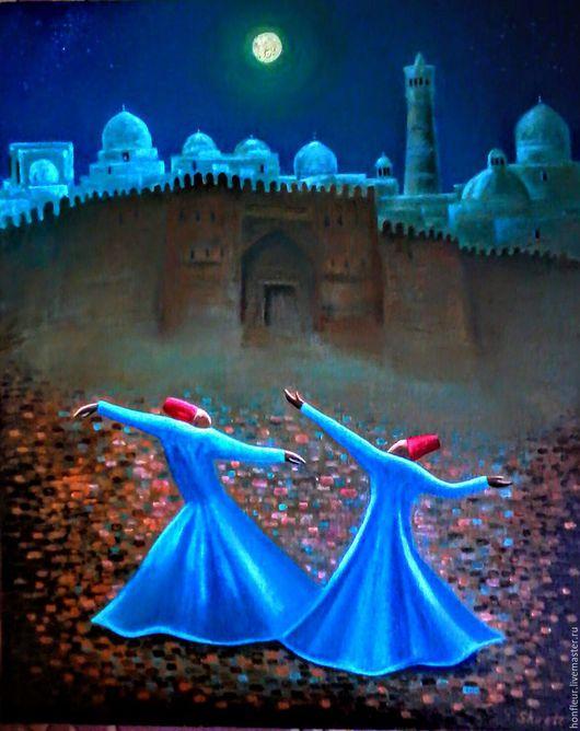 Город ручной работы. Ярмарка Мастеров - ручная работа. Купить Танец дервишей у стен Бухары. Картина выставлена для примера.. Handmade.