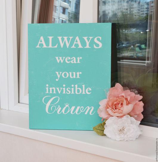 Интерьерные слова ручной работы. Ярмарка Мастеров - ручная работа. Купить Always wear your invisible Crown. Handmade. Мятный
