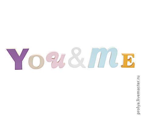 Комплекты аксессуаров ручной работы. Ярмарка Мастеров - ручная работа. Купить Буквы деревянные You&me. Handmade. You me, любовь