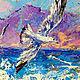 """Пейзаж ручной работы. """"В Танце с Волнами"""" - картина маслом с морем и чайками. ЯРКИЕ КАРТИНЫ Наталии Ширяевой. Интернет-магазин Ярмарка Мастеров."""