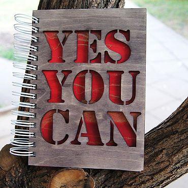 """Канцелярские товары ручной работы. Ярмарка Мастеров - ручная работа Блокнот из фанеры с подложкой: """"Yes You Can"""". Handmade."""