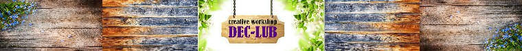 Dec-Lub creative workshop