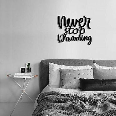 Для дома и интерьера ручной работы. Ярмарка Мастеров - ручная работа Надпись для декора стен- Never Stop Dreaming. Handmade.