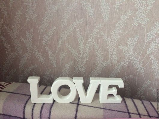Интерьерные слова ручной работы. Ярмарка Мастеров - ручная работа. Купить Слово из дерева LOVE. Handmade. Белый, подарок