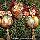 Новый год 2017 ручной работы. Заказать Набор новогодних ёлочных игрушек старый новый год. Елена Олейникова. Ярмарка Мастеров.