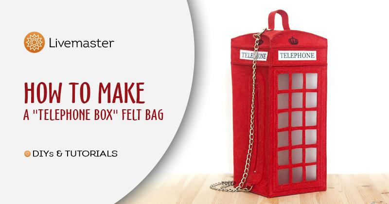 "Мастер-класс смотреть онлайн: How to Make a ""Telephone Box"" Felt Bag | Livemaster Magazine"
