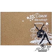 Картины и панно handmade. Livemaster - original item Cork note board «Dance like nobody`s watching». Handmade.