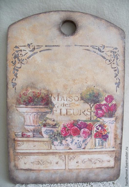 Кухня ручной работы. Ярмарка Мастеров - ручная работа. Купить разделочная доска Maison des fleurs/Дом цветов. РЕЗЕРВ для Анны.. Handmade.