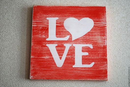 Интерьерные слова ручной работы. Ярмарка Мастеров - ручная работа. Купить Love. Handmade. Love, панно на стену, декор из дерева