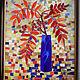 """стеклянная мозаика Надежды Стрелковой """"Ветка рябины в синей вазе"""" немеркнущие краски яркого стекла."""