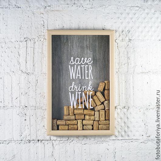 Комплекты аксессуаров ручной работы. Ярмарка Мастеров - ручная работа. Купить Копилка для винных пробок Save water and drink wine. Handmade.
