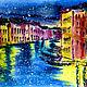 Город ручной работы. Ярмарка Мастеров - ручная работа. Купить Ночь. Венеция. Handmade. Синий, городской пейзаж, город