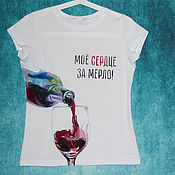 T-shirts handmade. Livemaster - original item T shirt with wine My heart for Merlot hand painted. Handmade.