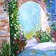 Картина маслом Итальянский дворик. выполнена маслом на холсте. Италия, южные улочки