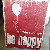 Картины и панно ручной работы. Ярмарка Мастеров - ручная работа Панно деревянное 30х40_ЛОФТ_Be Happy. Handmade.