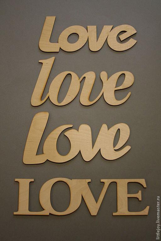 Другие виды рукоделия ручной работы. Ярмарка Мастеров - ручная работа. Купить 4 вида Love.  Слова для декора, фотосессий.. Handmade.