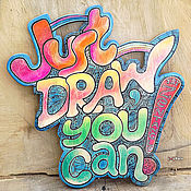 Картины и панно ручной работы. Ярмарка Мастеров - ручная работа Just Draw, You Can! - 2 авторская типографика из фанеры. Handmade.