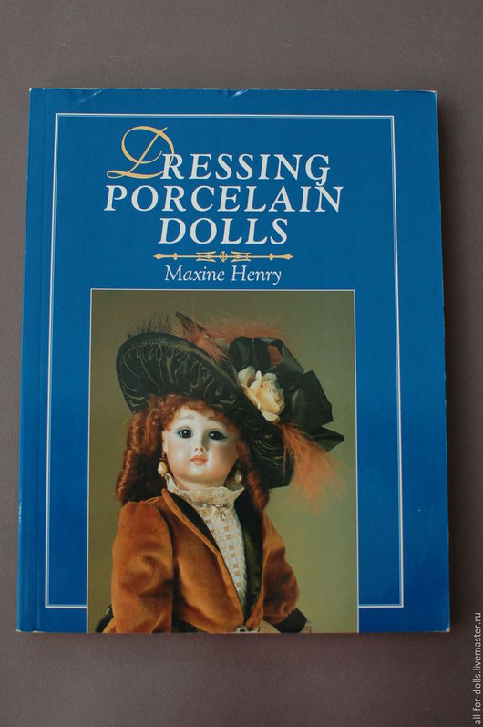 Обучающие материалы ручной работы. Ярмарка Мастеров - ручная работа. Купить Книга Dressing Porcelain Dolls. Handmade. Тёмно-синий