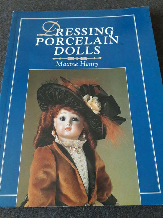 """Обучающие материалы ручной работы. Ярмарка Мастеров - ручная работа. Купить Книга """" Dressing porcelain dolls"""". Есть в наличии. Handmade."""